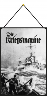 Blechschild Retro Die Kriegsmarine (Soldaten auf See s/w) Deko 20x30 mit Kordel