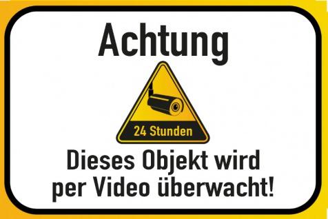 Warnschild: Achtung - Dieses Objekt wird per Video überwacht Blechschild 20x30 cm