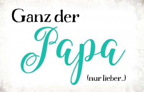 Blechschild Spruch Ganz der Papa Metallschild Wanddeko 20x30 cm tin sign - Vorschau 1