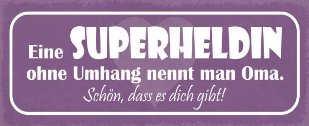 Blechschild Spruch Eine Superheldin ohne Umhang nennt man Oma. Schön, dass es dich gibt Metallschild 27x10 Deko tin sign