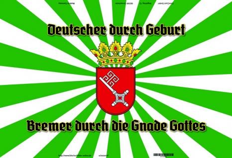 """"""" Deutsche durch geburt, Bremer durch Gnade Gottes"""" Bremen Wappen blechschild"""