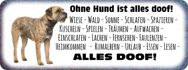 Blechschild Spruch ohne Hund ist alles doof! Metallschild 27x10 cm Wanddeko tin sign