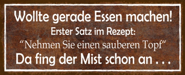 Blechschild Spruch Essen Topf Kochen Metallschild 27x10 cm Wanddeko tin sign