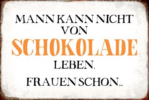 Blechschild Spruch von Schokolade leben Metallschild Wanddeko 20x30 cm tin sign