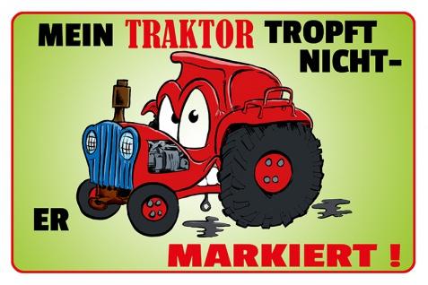 Mein Trakto tropft nicht, we markiert!?.lustig blechschild comic trekker
