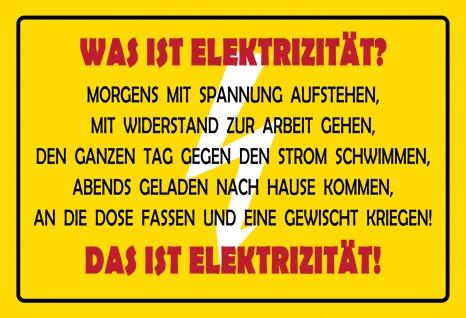 Blechschild Spruch Was ist Elekrtizität? Metallschild 20x30 Deko tin sign
