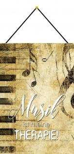 Blechschild Spruch Musik ist meine Therapie! beiges Metallschild 20x30 m. Kordel