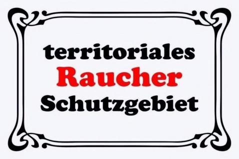Territoriales Raucher Schutzgebiet Blechschild 20x30 cm