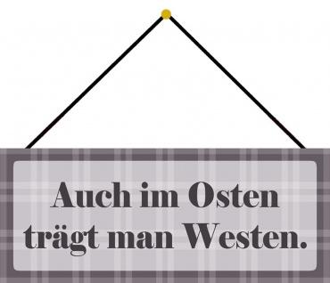 Schatzmix Blechschild Im Osten trägt man Westen Metallschild Wanddeko 27x10cm mit Kordel