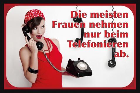 Schatzmix Blechschild Frauen nehmen nur beim telefonieren ab Metallschild 20x30 cm Wanddeko tin sign