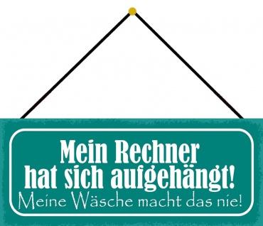 Schatzmix Blechschild Spruch Mein Rechner hat sich aufgehängt Wanddeko 27x10 cm mit Kordel