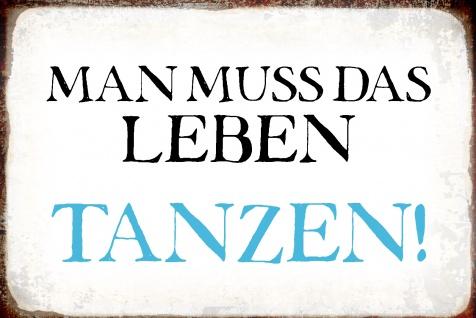 Blechschild Spruch das Leben Tanzen Metallschild Wanddeko 20x30 cm tin sign