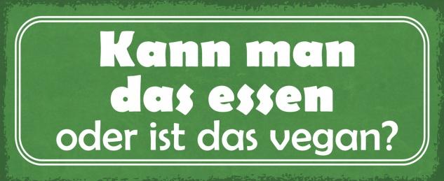 Blechschild Kann man das essen oder ist das vegan? Metallschild Wanddeko 27x10 cm tin sign