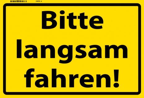 Bitte langsam fahren! Warnschild blechschild