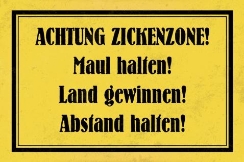 Achtung Zickenzone! Maul Halten?Spruch Schild Blechschild 20x30 cm
