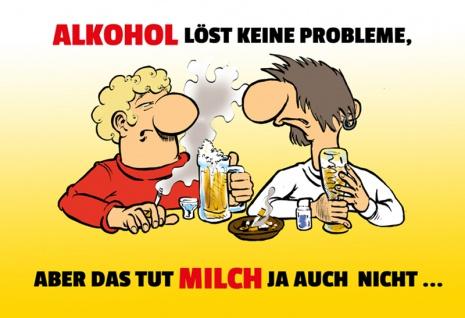""""""" Alkohol Löst kein Probleme, Aber Das Tut Milch Auch Nicht.."""" - spruchschild, lustig, comic, blechschild, metallschild, dekoschild"""