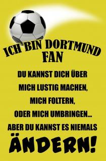 Blechschild Spruch Ich bin Dortmund-Fan Metallschild Wanddeko 20x30 cm tin sign