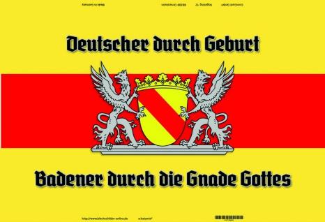 """"""" Deutsche durch geburt, Badener durch Gnade Gottes"""" Baden Wappen blechschild"""