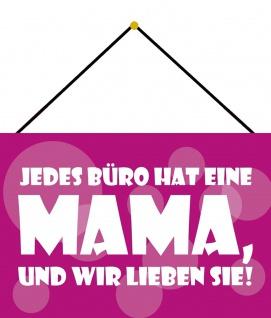 Blechschild Spruch Jedes Büro hat eine Mama Metallschild Deko 20x30 cm m. Kordel
