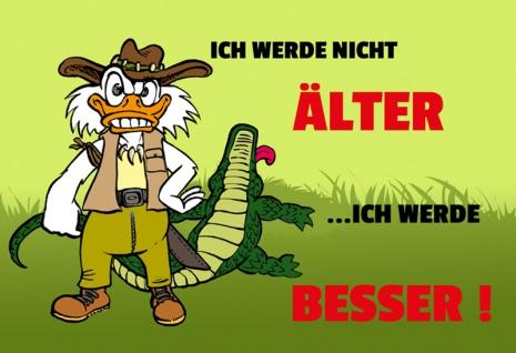 """"""" Ich werden Nicht Älter..Ich Werde Besser!"""" - Blechschild, Spruchschild, Lustig, Comic, Ente, Krocodil, Alt werden, metallschild, dekoschild"""