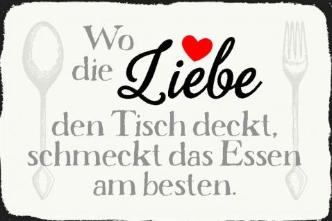 Blechschild Spruch Wo die Liebe den Tisch deckt Metallschild Wanddeko 20x30 cm tin sign