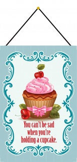 Blechschild Kuchen Cupcake You can`t be sad Retro Metallschild 20x30 mit Kordel