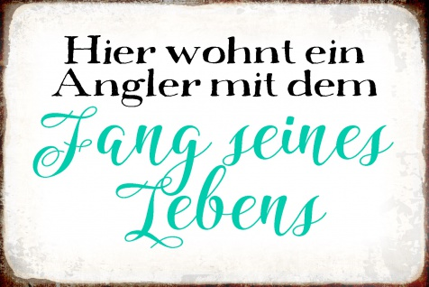 Blechschild Spruch Angler mit fang seines Lebens Metallschild Wanddeko 20x30 cm tin sign