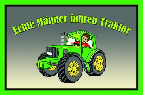Echte männer fahren traktor blechschild