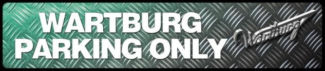 Wartburg parking only strassenschild metallic 46x10cm blechschild