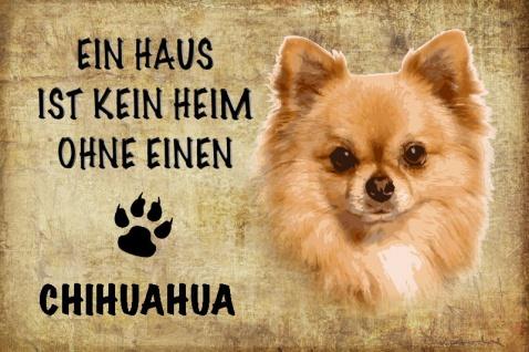 Ein haus ist kein heim ohne einen Chihuahau hund blechschild
