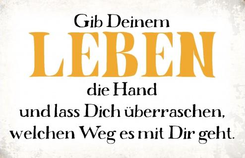 Blechschild Spruch Gib deinem Leben die Hand Metallschild Wanddeko 20x30 cm tin sign