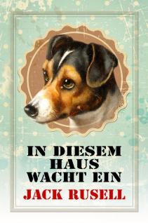 Blechschild Hund In diesem Haus wacht ein Jack Russe Metallschild Wanddeko 20x30 cm tin sign