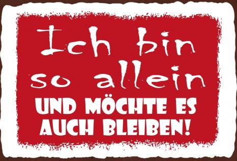 Blechschild Spruch , Alleine bleiben Metallschild Wanddeko 20x30 cm tin sign