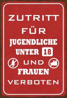 Blechschild Hinweisschild Zutritt für Jugendliche und Frauen verboten Metallschild Wanddeko 20x30cm tin sign