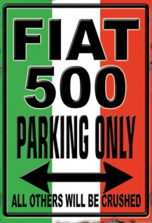 Blechschild Auto Fiat 500 parking only Metallschild Wanddeko 20x30 cm tin sign