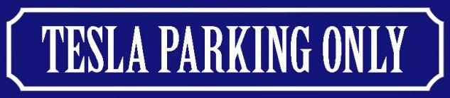 Tesla Parking Only straßenschild blechschild