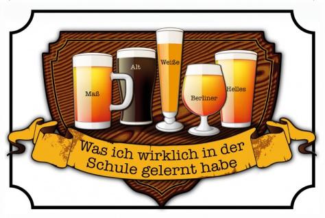 """"""" Was ich wirklich in der Schule gelernt habe"""" Bier schild, blechschild, maß, alt, weiße, berliner, helles, bier sorten"""