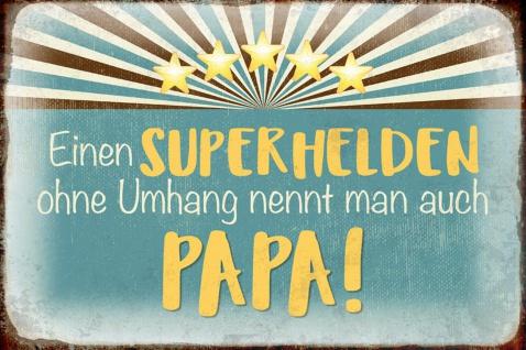 Blechschild Spruch: Superheld Umhang nennt man Papa Metallschild Wanddeko 20x30 cm tin sign