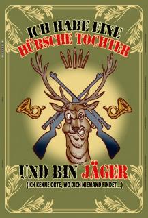 Blechschild Habe hübsche Tochter, bin Jäger Metallschild Wanddeko 20x30 tin sign