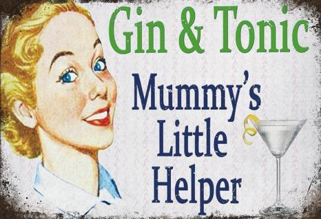 Gin & Tonic - Mummys Little Helper lustige blechschild