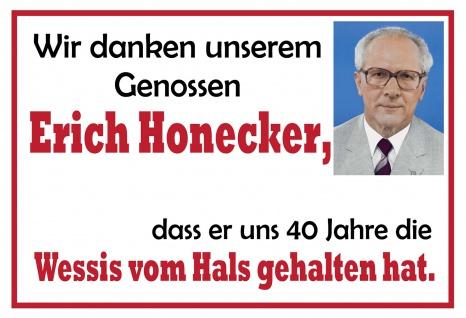 Blechschild Spruch Honecker, Wessis vom Hals gehalten Metallschild 20x30 Deko