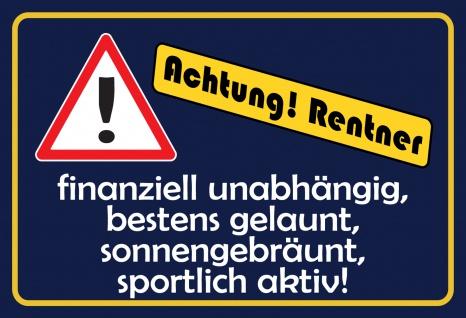 Blechschild Spruch Achtung Rentner... Metallschild 20x30 Deko tin sign