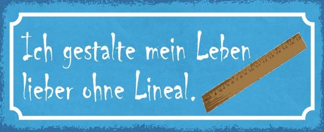 Blechschild Spruch Ich gestalte mein Leben lieber ohne Lineal Metallschild 27x10 Deko tin sign