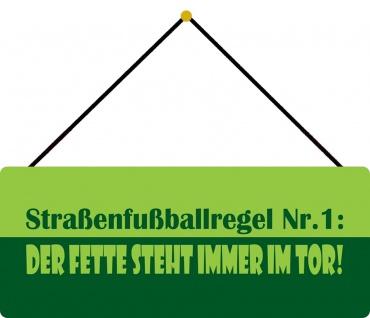 Schatzmix Blechschild Straßenfußballregel Nr.1 Metallschild 20x30 cm Wanddeko mit Kordel