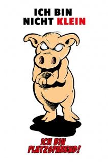 """"""" Ich bin nicht Klein, ich bin Platzsparend!"""" - lustig, spruchschild, dekoschild, metallschild, blechschild, comic, schwein"""