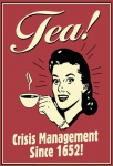 Tea! Crisis Management Since 1652 lustig spruch blechschild
