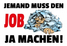 """"""" Jemand Muss Den Job Ja Machen!"""" - comic, blechschild, lustig, spruchschild, arbeit, dekoschild, metallschild"""