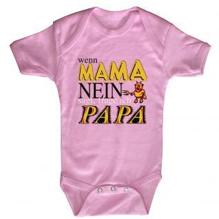 Babystrampler mit Print - wenn Mama nein sagt frage ich Papa - 08306 versch. Farben Gr. rosa / 6-12 Monate