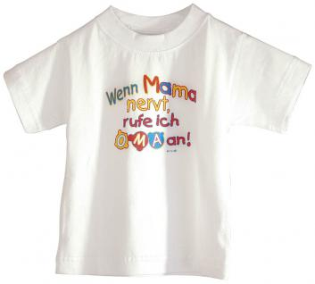 Kinder- T-Shirt mit Print - Wenn Mama nervt, rufe ich Oma an - 08264 weiß - Gr. 122/128
