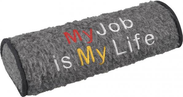 Nackenrolle mit Einstickung - my job is my life - Gr. ca. 42 x 16, 5 x 9, 5 cm - 30053 grau